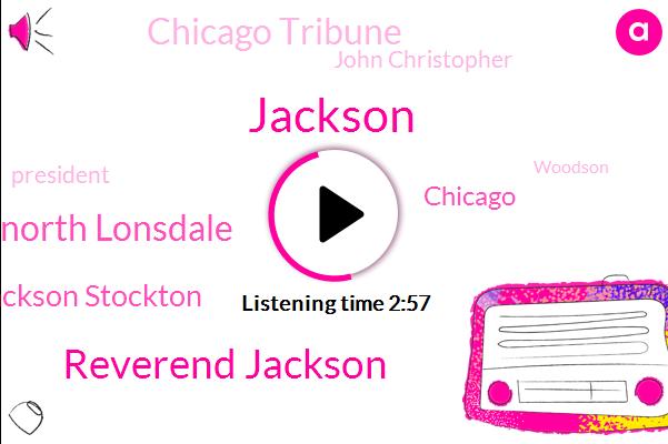 Jackson,Reverend Jackson,North Lonsdale,Jesse Jackson Stockton,Chicago,Chicago Tribune,John Christopher,President Trump,Woodson,Trae,Roop,Rebrov