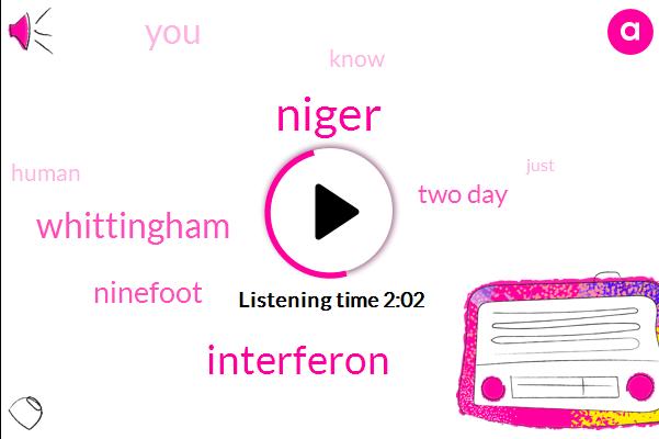 Niger,Interferon,Whittingham,Ninefoot,Two Day