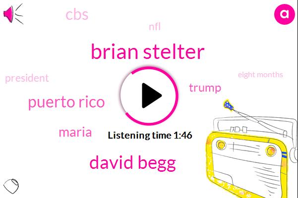 Brian Stelter,David Begg,Puerto Rico,Maria,Donald Trump,CBS,NFL,President Trump,Eight Months,One Day