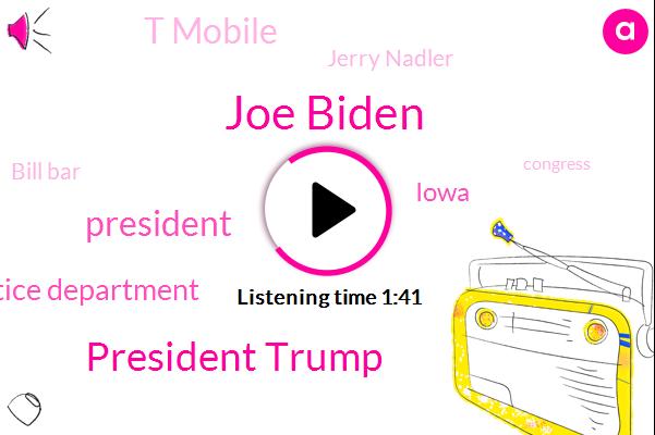 Joe Biden,President Trump,Justice Department,Iowa,T Mobile,Jerry Nadler,Bill Bar,Congress,Russia,Bernie Sanders,House Judiciary,Attorney,CNN,DOJ,Attorney General Letitia