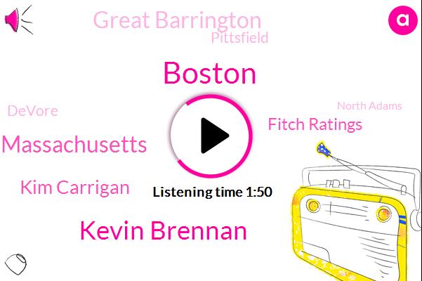 Boston,Kevin Brennan,Massachusetts,Kim Carrigan,Fitch Ratings,Great Barrington,Pittsfield,Devore,North Adams,Marshfield,Tina Board,Vermont,Dean,England