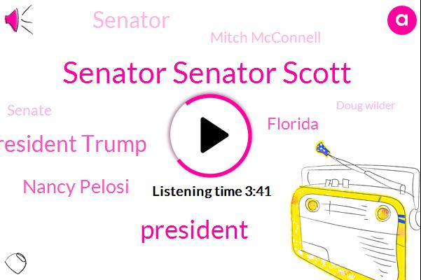 Senator Senator Scott,President Trump,Nancy Pelosi,Florida,Senator,Mitch Mcconnell,Senate,Doug Wilder,Chuck Schumer,Julia,Thirty Five Years,Two Weeks,One Year