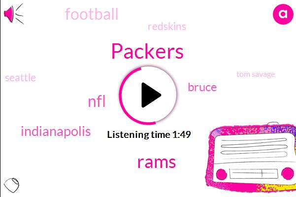 Packers,Rams,NFL,Indianapolis,Bruce,Football,Redskins,Seattle,Tom Savage,Pittsburgh,Vikings