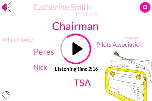 Chairman,TSA,Peres,Nick,Pilots Association,Catherine Smith,Congress,White House,Limbaugh,President Trump