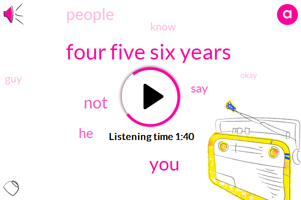 Four Five Six Years