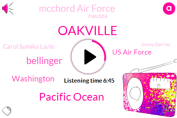 Oakville,Pacific Ocean,Bellinger,Washington,Us Air Force,Mcchord Air Force,Nausea,Carol Sumika Lazio,Sunny Barclay,Oakville.,Sonny