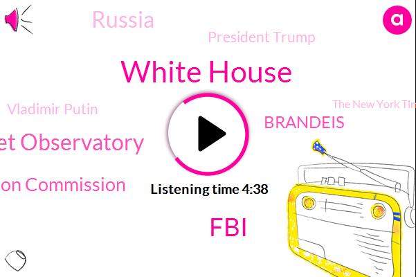 White House,FBI,Internet Observatory,Federal Election Commission,Brandeis,Russia,President Trump,Vladimir Putin,The New York Times,Democrat Party,Joe Biden,Congress,Rene,Disease,Sanford,Castro,Researcher,America,Reporter