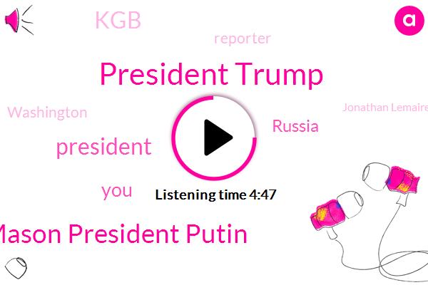 President Trump,Jeff Mason President Putin,Russia,KGB,Reporter,Washington,Jonathan Lemaire,AP