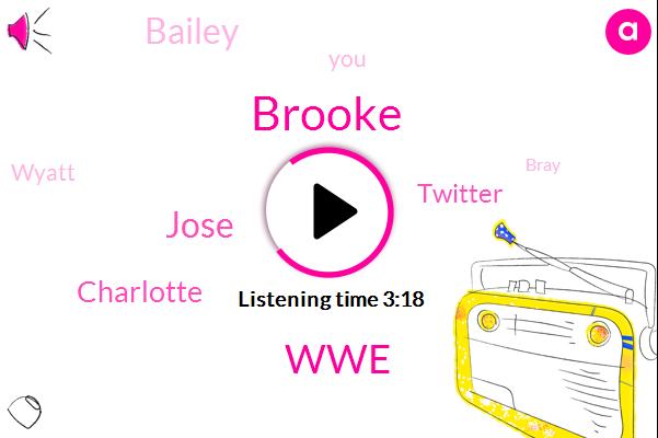 Wrestling,Brooke,WWE,Jose,Charlotte,Twitter,Bailey,Wyatt,Bray,Sam Roberts,Dana