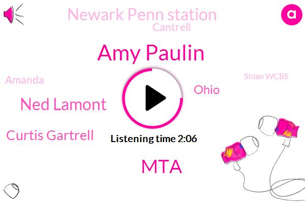 Amy Paulin,MTA,Ned Lamont,Curtis Gartrell,Ohio,Newark Penn Station,Cantrell,Amanda,Shian Wcbs,Connecticut,New Jersey,Twenty One Billion Dollar,Forty One Year,Ten Year