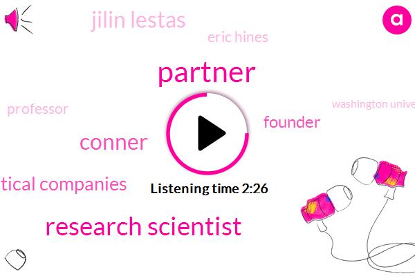 Partner,Research Scientist,Conner,Pharmaceutical Companies,Founder,Jilin Lestas,Eric Hines,Professor,Washington University,Rachel Sachs