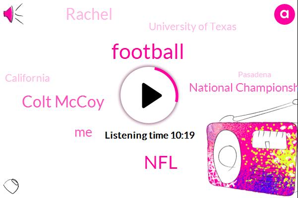 NFL,Football,Colt Mccoy,National Championship,Rachel,University Of Texas,California,Pasadena,Colts,Twenty Twenty,Vince Young,Alabama,Jamie,Winter,Jonathan,Brady,Brees