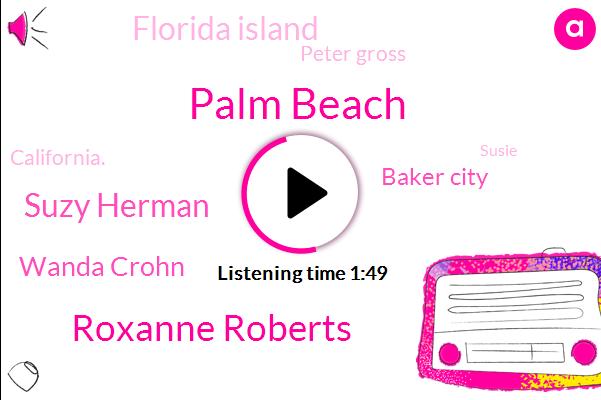 Palm Beach,Roxanne Roberts,Suzy Herman,Wanda Crohn,Baker City,Florida Island,Peter Gross,California.,Susie,Founder,Tony,Seventy Five Year