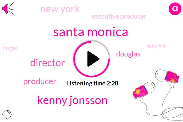 Santa Monica,Kenny Jonsson,Director,Producer,Douglas,New York,Executive Producer,Roger,Betty Hill,Fullerton,Rodger Ales,Ninety Minutes,Ninety Ninetyminute,Twenty Four Hour,Four Decades