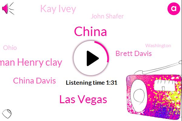 China,Las Vegas,Congressman Henry Clay,China Davis,Brett Davis,Kay Ivey,John Shafer,Ohio,Washington,Alabama,Partner,One Zero One Five Seven Twenty M,Forty Years