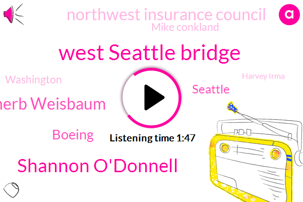 Komo,West Seattle Bridge,Shannon O'donnell,Herb Weisbaum,Boeing,Seattle,Northwest Insurance Council,Mike Conkland,Washington,Harvey Irma,Kevin Brian,President Trump,California,Eighteen Percent,Ten Minutes