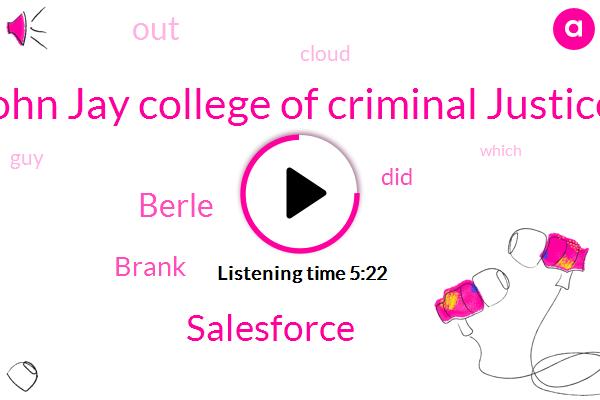 John Jay College Of Criminal Justice,Salesforce,Berle,Brank