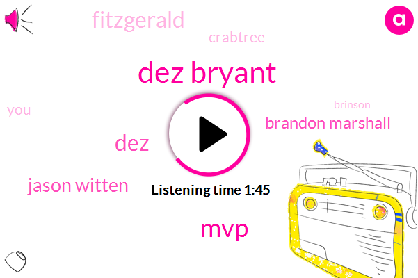 Dez Bryant,MVP,DEZ,Jason Witten,Brandon Marshall,Fitzgerald,Crabtree,Brinson,John
