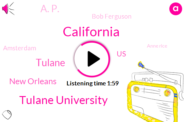 Tulane University,California,New Orleans,Tulane,United States,A. P.,Bob Ferguson,Amsterdam,Anne Rice,Associated Press,Washington,Attorney
