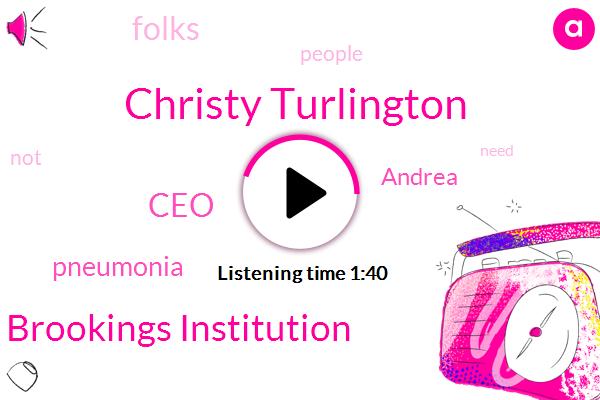 Christy Turlington,Brookings Institution,CEO,Pneumonia,Andrea