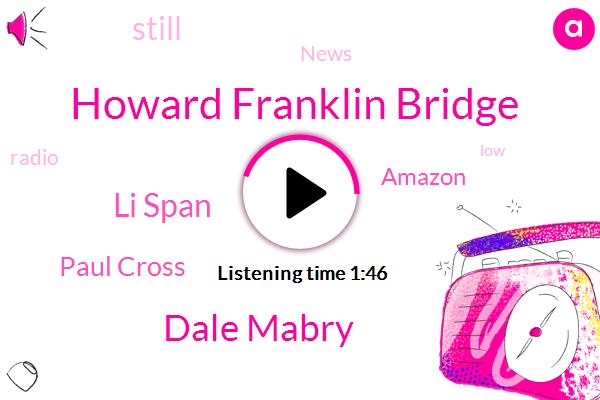 Howard Franklin Bridge,Dale Mabry,Li Span,Paul Cross,Amazon