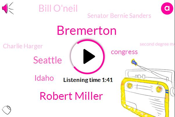 Bremerton,Robert Miller,Seattle,Idaho,Komo,Congress,Bill O'neil,Senator Bernie Sanders,Charlie Harger,Second Degree Murder,Hickey,Kitsap County,Maryland,Murder,Nancy Pelosi,Boise,Washington Post,Sanu