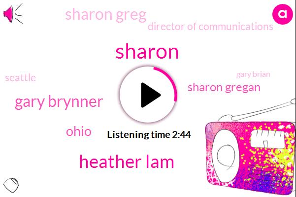Sharon,Heather Lam,Gary Brynner,Ohio,Sharon Gregan,Sharon Greg,Director Of Communications,Seattle,Gary Brian,Twenty Nine Months,Eight Hours