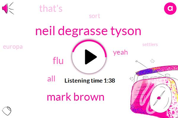 Neil Degrasse Tyson,Mark Brown,FLU