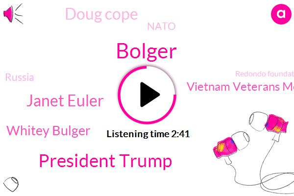 Bolger,President Trump,WBZ,Janet Euler,Whitey Bulger,Vietnam Veterans Memorial,Doug Cope,Nato,Russia,Redondo Foundation,Emmanuel Macron,Dan Rae,Aclu,Ptsd,United States,Foxborough,Paris
