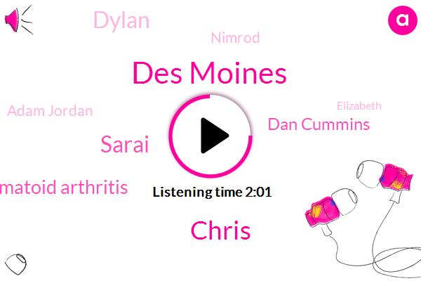 Des Moines,Chris,Sarai,Rheumatoid Arthritis,Dan Cummins,Dylan,Nimrod,Adam Jordan,Elizabeth,Dodd,Seven Hundred Dollars,Five Hundred Dollars,Five Years,Four Years,Two Weeks,Two Years