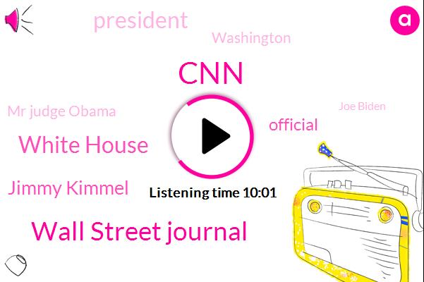 CNN,Wall Street Journal,White House,Jimmy Kimmel,Official,President Trump,Washington,Mr Judge Obama,Joe Biden,National Guard,Murder.,Stephan Colbert,Brian Kareem,Texas,Josh Campbell