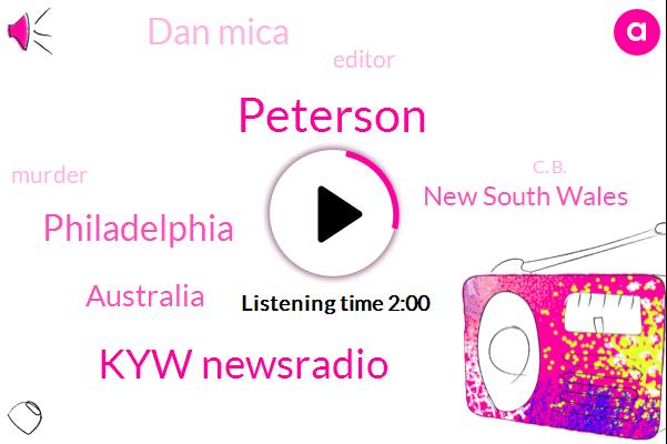 Peterson,Kyw Newsradio,Philadelphia,Australia,New South Wales,Dan Mica,Editor,Murder,C. B.,Franklin Learning Center,Suzanne Monaghan,Reporter,Terry Greg