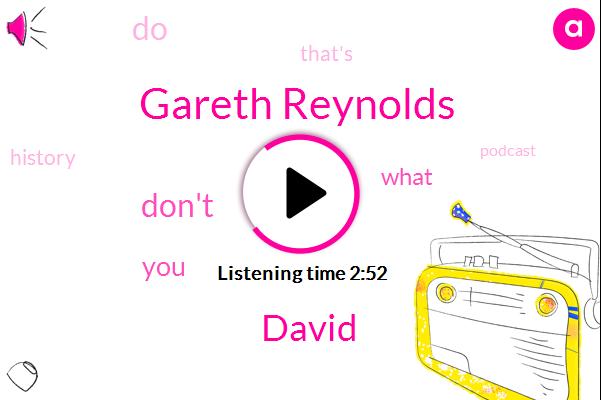 Gareth Reynolds,Anthony,Dave,David