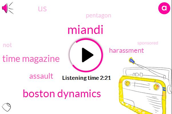 Miandi,Boston Dynamics,Time Magazine,Assault,Harassment,Pentagon,United States