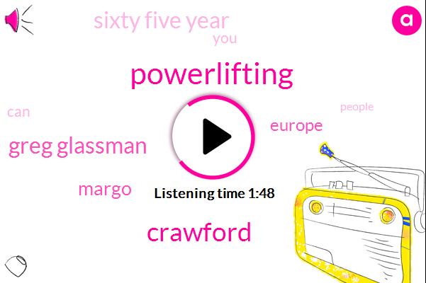 Powerlifting,Crawford,Greg Glassman,Margo,Europe,Sixty Five Year