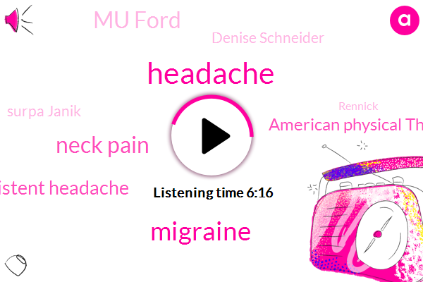 Headache,Migraine,Neck Pain,Persistent Headache,American Physical Therapy Association,Mu Ford,Denise Schneider,Surpa Janik,Rennick,Official,Hundred Percent,Five Years,Two Weeks