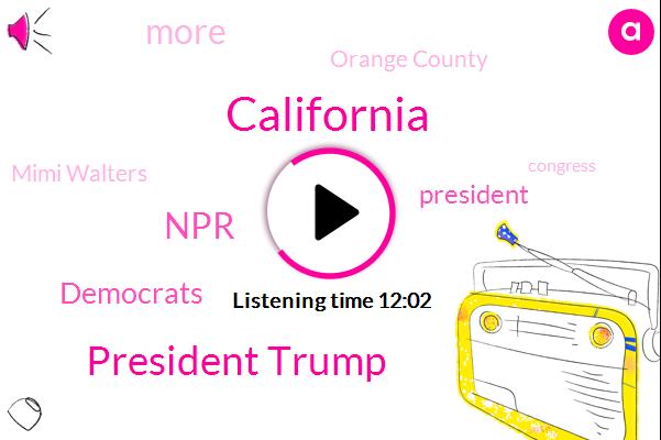President Trump,California,NPR,Democrats,Orange County,Mimi Walters,Congress,Jared Kushner,Carrie Johnson,Bill,Senator Tom Udall,Los Angeles,KIM,Eric Roy,Culver City,Sacramento,Jim Mattis
