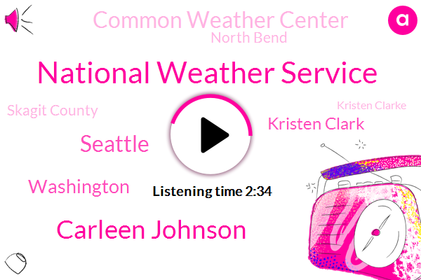 National Weather Service,Carleen Johnson,Seattle,Washington,Kristen Clark,Common Weather Center,North Bend,Skagit County,Kristen Clarke,Juan De Fuca,Komische River,Kristin,Olympia,Fizer,Port Angeles,FDA,Olympics