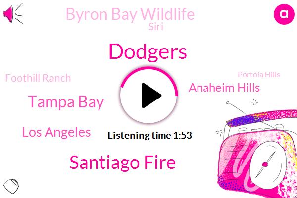 Dodgers,Santiago Fire,Tampa Bay,Los Angeles,Anaheim Hills,Byron Bay Wildlife,Siri,Foothill Ranch,Portola Hills,Irvine,Pandemic,Glendale,San Fernando Valley,Attorney