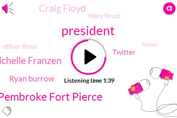 President Trump,ABC,Pembroke Fort Pierce,Michelle Franzen,Ryan Burrow,Twitter,Craig Floyd,Mary Bruce,Officer Rono,Reuters,Senate,CEO,Washington,Newman