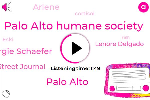 Palo Alto Humane Society,Palo Alto,Margie Schaefer,Wall Street Journal,Lenore Delgado,Kcbs,Arlene,Cortisol,Eski,Trish