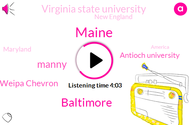 Maine,Baltimore,Manny,Weipa Chevron,Antioch University,Virginia State University,New England,Maryland,America,Senator,Vermont,School Teacher,Co-Founder,Six Weeks,Twenty Four Hours,Fifty Two Years