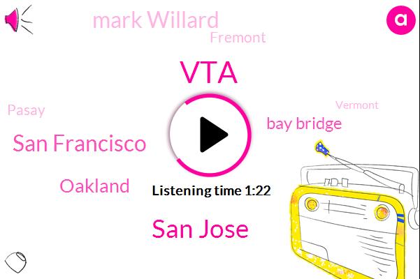 VTA,San Jose,San Francisco,Oakland,Bay Bridge,Mark Willard,Fremont,Pasay,Vermont,NPR,Napa Auto,Napa