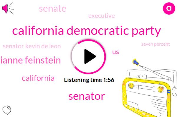 California Democratic Party,Senator,Senator Dianne Feinstein,United States,California,Senate,Executive,Senator Kevin De Leon,Seven Percent,Sixty Five Percent