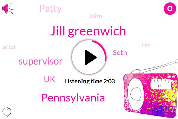 Jill Greenwich,Pennsylvania,ABC,Supervisor,UK,Seth,Patty,John