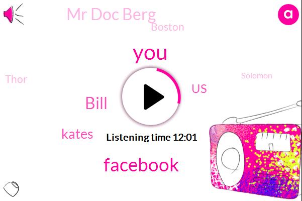 Facebook,Bill,Kates,United States,Mr Doc Berg,Boston,Thor,Solomon,Mica,Michael Scott,Alpe