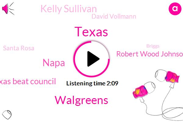 Texas,Walgreens,Napa,Texas Beat Council,Robert Wood Johnson Foundation,Kelly Sullivan,David Vollmann,Santa Rosa,Briggs,Seventy Five Dollars,One Pint
