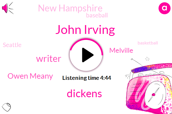 John Irving,Dickens,Writer,Owen Meany,Melville,New Hampshire,Baseball,Seattle,Basketball,Devos,Owens,One Day