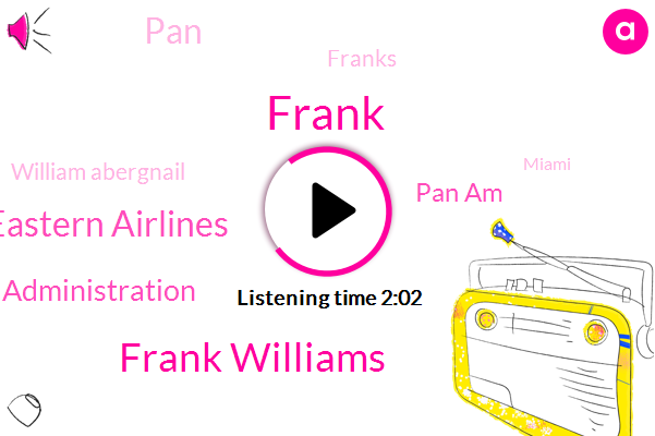 Frank,Frank Williams,Eastern Airlines,Federal Aviation Administration,Pan Am,PAN,Franks,William Abergnail,Miami,America