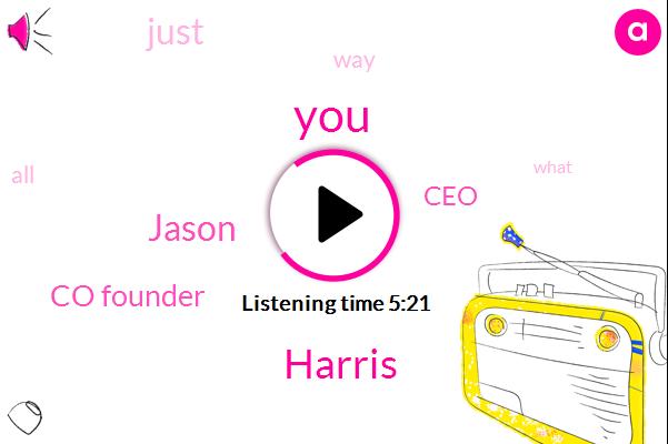 Harris,Jason,Co Founder,CEO